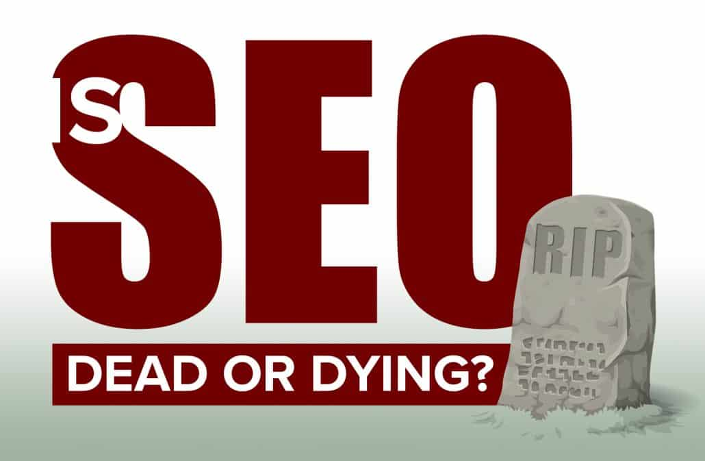 Is SEO Dead or Dying
