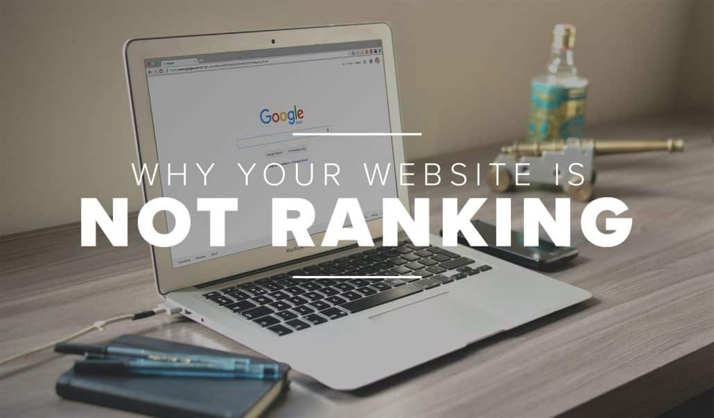 Why Your Website May Not Be Ranking